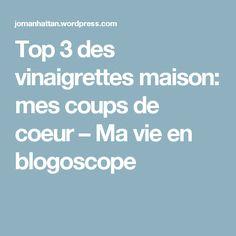 Top 3 des vinaigrettes maison: mes coups de coeur – Ma vie en blogoscope