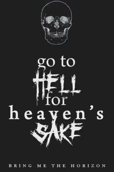 Bring Me The Horizon -Go to Hell for Heaven's Sake