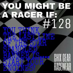 You might be a racer if...