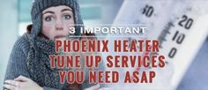 3 Important Phoenix Heater Tune-Up Services You Need ASAP - http://hayscoolingandheating.com/phoenix-heater-tune-up-services/