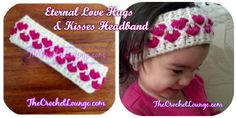 Eternal Love Hugs & Kisses Headband -- The Crochet Lounge™  #Crochet #FreePattern: http://thecrochetlounge.com/eternal-love-hugs-kisses-headband-free-crochet-pattern/  #TheCrochetLounge #Headband #Newborn #Child #Adult #Teen
