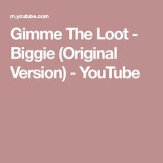 d8d793358ada Gimme The Loot - Biggie (Original Version) - YouTube Throwback Music
