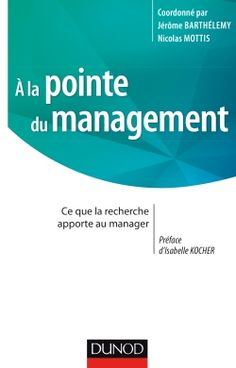 Buy A la pointe du management: Ce que la recherche apporte au manager by Jérôme Barthélemy, Nicolas Mottis and Read this Book on Kobo's Free Apps. Discover Kobo's Vast Collection of Ebooks and Audiobooks Today - Over 4 Million Titles! Cgi, La Pointe, Questions, Management, Textbook, Audiobooks, Ebooks, This Book, Reading