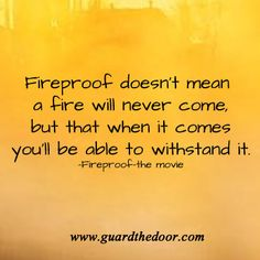 A fireproof marriage. One of the best movies.