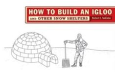 Preparation before building -- Igloos -- Quinzees -- Slab shelters -- Drift caves -- Spruce traps -- Expedient shelters -- Camping out. Igloo Building, Teacher Books, Science Curriculum, Children's Literature, Model Building, Student Learning, Shelters, Caves, Camping