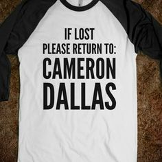 IF LOST PLEASE RETURN TO CAMERON DALLAS SHIRT (IDC101845)