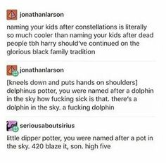 Now I'm gonna name my kids after stars in the gemini constellation, fuck off