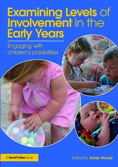 Examining Levels of Involvement in the Early Years: Engaging with children's possibilities (Paperback) - Routledge