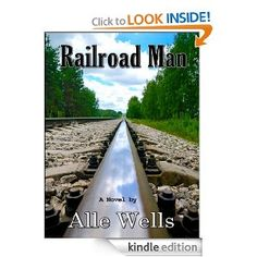 Railroad Man by Alle Wells, S. M. Ray (historical fiction).