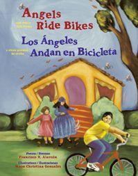 Angels Ride Bikes and Other Fall Poems / Los Ángeles Andan en Bicicleta y otros poemas de otoñ By Francisco X. Alarcón Illustrated by Maya Christina Gonzalez
