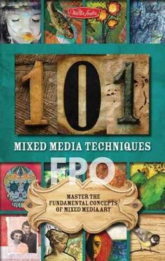 In 101 Mixed Media Techniques, artists of all backgrounds and skill levels will learn and explore myriad fun, cutting-edge techniques in the exceedingly popular genre of mixed media art. Mixed media e