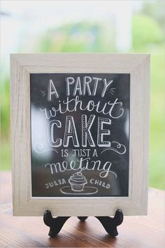Julia Child Print - A Party Without Cake Is Just A Meeting - Kitchen Art - Party Decor - Chalkboard Print - 8 x 10 Print - Typography Chalkboard Print, Chalkboard Signs, Chalkboards, Chalkboard Ideas, Chalkboard Lettering, Chalkboard Cake, Kitchen Chalkboard, Quote Typography, Typography Design