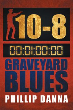 """""""Graveyard Blues"""" by Page Publishing Author Phillip Danna! Click the cover for more information and to find out where you can purchase this great book!"""