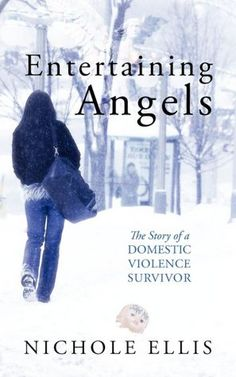 Entertaining Angels: The Story of a Domestic Violence Survivor