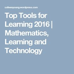 Top Tools for Learning 2016 | Mathematics, Learning and Technology