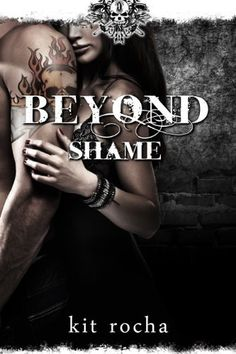 Beyond Shame (Beyond, Book One) by Kit Rocha,