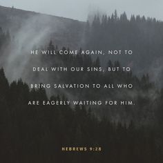 """""""so also, after Christ was offered once to bear the sins of many, to those who eagerly await him he will appear a second time, not to bear sin but to bring salvation."""" Hebrews 9:28 NET http://bible.com/107/heb.9.28.net"""