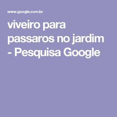viveiro para passaros no jardim - Pesquisa Google