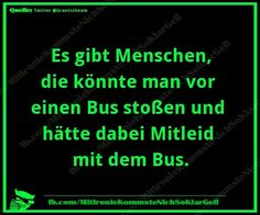 Der Bus, Humor, Wise Words, Fun, Movie Posters, Dark, Funny Pics, Jokes, Funny Stuff