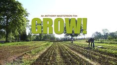GROW! [trailer] A 60 minute documentary that captures the energy and independence of a fresh crop of young farmers. The average age farmer is 57 - who will be growing your food in 20 years? http://growmovie.blogspot.com/