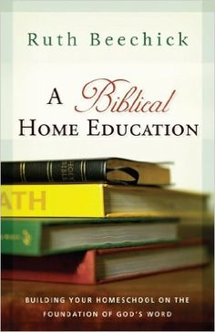 A Biblical Home Education: Building Your Homeschool on the Foundation of God's Word - Kindle edition by Ruth Beechick. Religion & Spirituality Kindle eBooks @ Amazon.com.