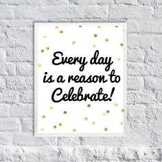 Everyday is a reason to Celebrate  Kate Spade by SubloadTravellers, $12.00