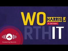 Harris J - Worth It Ft. Saif Adam | Official Lyric Video - YouTube