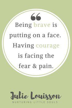 #julielouisson #spiritualparenting #brave #courage