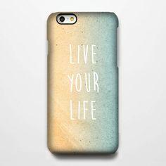 Live your life Quote iPhone 6 Case/Plus/5S/5C/5/4S Case