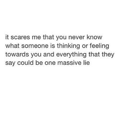Doesn't so much scare me...just a reminder that some people aren't who you thought they were. Lesson learned.