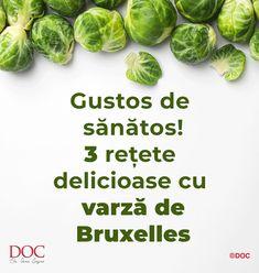 Îți dorești să ai o dietă variată și fresh, în care să optezi pentru diverse alimente sănătoase? Ce zici de varza de Bruxelles? Garnitură sau chiar fel principal? Diet And Nutrition, Sprouts, Vegetables, Food, Brussels, Salads, Essen, Vegetable Recipes, Meals