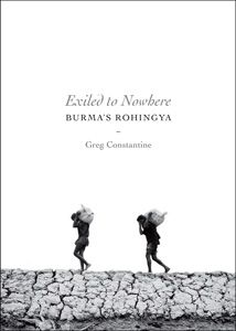 Exiled to Nowhere: Burma's Rohingya (Nowhere People, 2012) by Greg Constantine