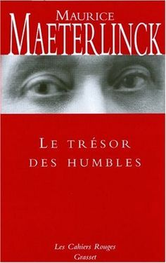 Le trésor des humbles de Maurice Maeterlinck, http://www.amazon.fr/dp/2246204224/ref=cm_sw_r_pi_dp_t9nNrb0TPGW76