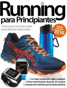 #RUNNING PARA PRINCIPIANTES. Portada junio 2016. Todo lo que necesitas saber para disfrutar del #entrenamiento.