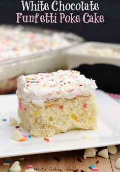 White Chocolate Funfetti Poke Cake - Whats Cooking Love?