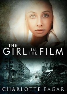 Free Kindle Book For A Limited Time : The Girl in the Film by Charlotte Eagar