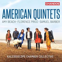 American Quintets Amy Beach Florence Price Samuel Barber Kaleidoscope Chamber Collective