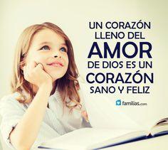 Un corazón lleno de Amor es un corazón feliz