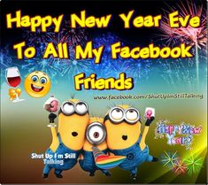 Happy New Years Eve To All My Facebook Friends