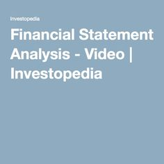 Financial Statement Analysis - Video | Investopedia