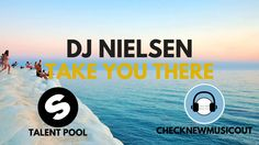 DJ Nielsen - Take You There