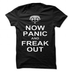 now panic and freak out by OTBphotography T Shirts, Hoodie, Tee Shirts ==► Shopping Now!