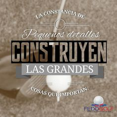 Buen día #constancia #detalles #esfuerzo #golf #camp #quote #frase #instaquote #pasion #fedogolf #fedogolfrd