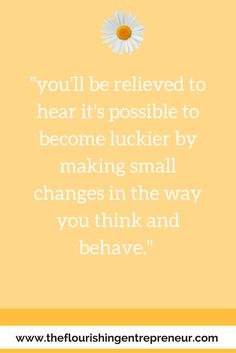 Do you consider yourself luck in business or could you do with a spot more good luck. Learn how to make small changes to your thinking and behaviour to increase your luck.