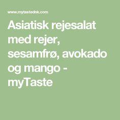 Asiatisk rejesalat med rejer, sesamfrø, avokado og mango - myTaste