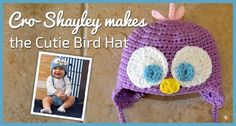 Cro-Shayley makes the Cutie Bird Hat