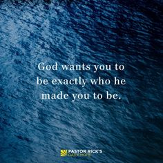 God wants you to be exactly who he made you to be, no matter who is watching. #DailyHope