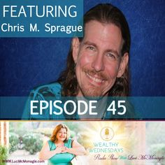 Do you want to learn how to set up a business from scratch and be immensely successful in it? Have you faced a loss recently and lost all your motivation? If your answer is yes, then you should cheer up because you are invited to my Wealthy Wednesday Radio show this week, where you will get to meet Chris M. Sprague a personal growth visionary and the founder of VCN TV who will tell you the secrets to up-level your life! Join me on Wednesday, January 6, 2016 – 5pm PST at  http://tobtr.com/811