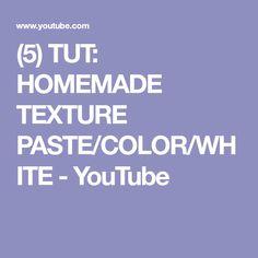 (5) TUT:  HOMEMADE TEXTURE PASTE/COLOR/WHITE - YouTube