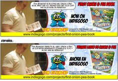 What are you waiting for? Get your Onion & Pea book and much more on Indiegogo.  ¿A qué estás esperando? Consigue tu libro de Onion & Pea y mucho más en Indiegogo.  https://www.indiegogo.com/projects/first-onion-pea-book
